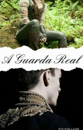A Guarda Real  by RaynaraGomes22