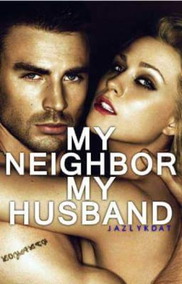 My Neighbor, My Husband?! (To be Published under LIB)