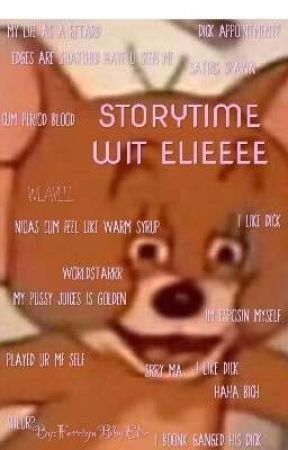 StoryTime Wif Meh by ForeignBbyElie
