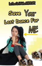 Save Your Last Dance For ME by ImTheGirliNtheMIRROR