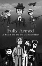 Fully Armed (A BATIM Fanfiction) by IceAdapter