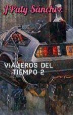 Viajeros Del Tiempo 2 by JPatySanchez