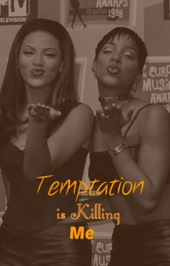 Temptation is Killing Me (Beyonce & Kelly)