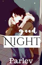 Good Night. by Parlev