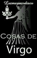 Cosas de Virgo by LuzMariaZodiaco