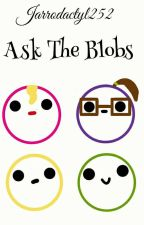 Ask the Blobs [SLOW UPDATES] by Jarrodactyl