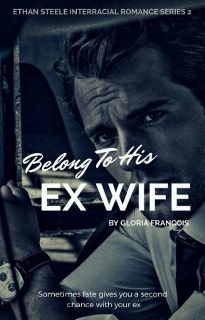 Belong To His Ex Wife by 1HaitianPrincess1