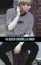 »A quien engaño,la amo«[Suga y tu] by user52755238