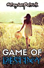 GAME OF DESTINY by CaydenPatrick