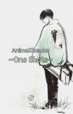 Anime X Reader ~One Shots~ Silviatra53 by Silviatra53