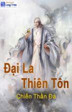 Đại La Thiên Tôn FULL by 00oxo00