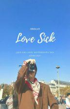 Sick Love 爱之痛 by xngl25