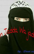 Man Jadda Wajadda by DewiSophiaAriani
