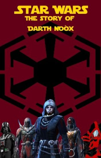 The story of Darth Noòx (older chapters are being rewritten)