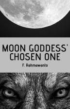 Moon Goddess' Chosen One [END] by frahmawanto91