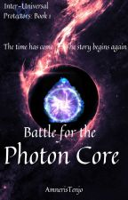 Inter-Universal Protectors: Battle for the Photon Core (IUP #2) by AmnerisTenjo