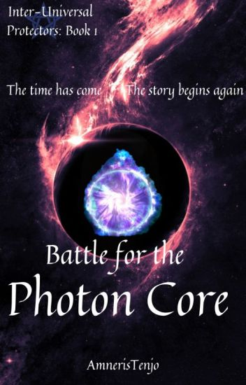Battle for the Photon Core [Inter-Universal Protectors: Book 3]