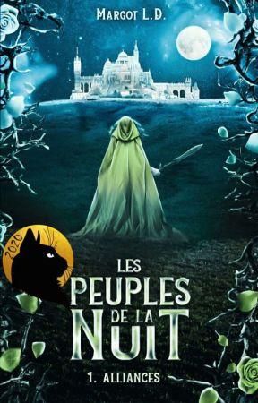 Les Peuples de la Nuit : Alliances [En réécriture] by Cyliane21