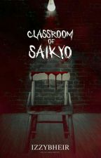 Classrooms of Saikyō[COMPLETED ] by IzzyBheir
