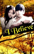 I BELIEVE (completed) by infatuatedchick