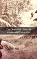 The Chronicles of Narnia Imagines & Preferences by isabellabellaC