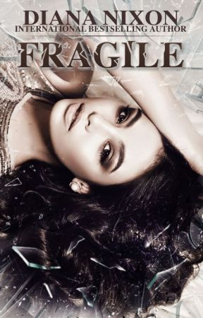 Fragile (Shattered, #2) - Prologue + Chapter One by AuthorDianaNixon
