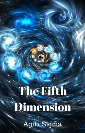 The Fifth Dimension by agilasigma