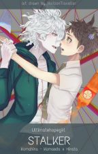 Stalker | KomaHina by Ultimatehopegirl