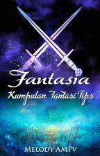 FANTASIA (FANTASY TIPS) by MelodyAMPv