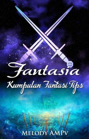 Fantasia Fantasy Tips 02 Mencari Ide Cerita Fantasi Wattpad