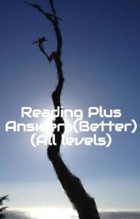 reading plus answers(better) (all levels) level i wattpadreading plus answers(better) (all levels)