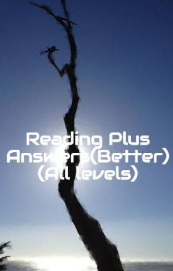 Reading Plus Answers(Better) (All levels) - boofant - Wattpad