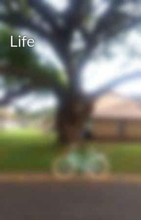 Life by bandanasarefun
