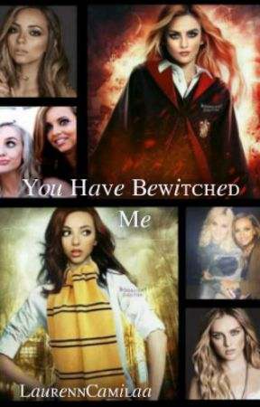 You Have Bewitched Me by LaurennCamilaa