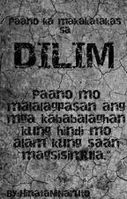 DILIM (horror&suspense) by HinataNiNaruto