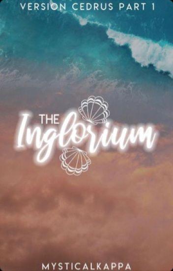 Wkfu #2) The Inglorium (Version CEDRUS) (TI;VC) - TheGirlMystic ...