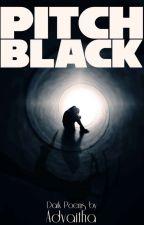 Pitch Black by AdvaithaGucci108