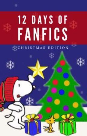 Twelve Days of Fanfics (Christmas Edition) by kaciam
