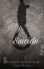 My Suicide by LaraNunes1607