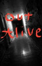 Out Alive by Raven_Ward