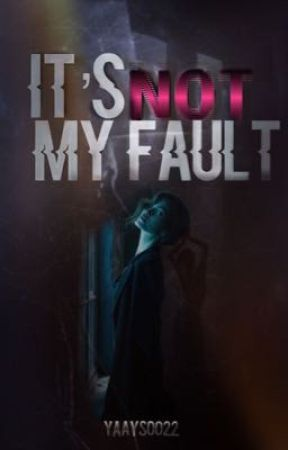 It's not my Fault by YaayS0022