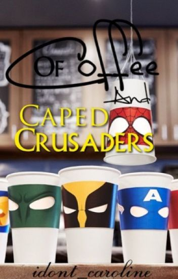 Of Coffee And Caped Crusaders