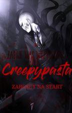 Creepypasta- Zabójcy na start! by Dariel000