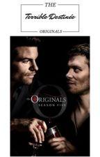 The Originals : Terrible Destinée by Daylia26