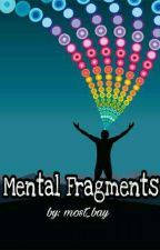 Mental Fragments by most_bay