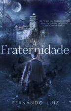 A Fraternidade - Fernando Luiz by FernandoLuiz757