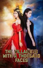 The Villainess With A Thousand Faces by Manadoux