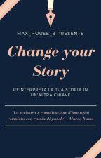 Change Your Story - Una sfida ai limiti della fantasia by Max_House_8