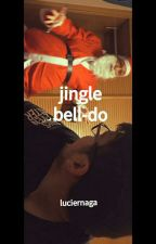 JINGLE BELL-DO » rubelangel by theprettyreckIess