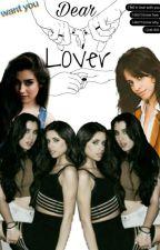 Dear Lover {Camren} by AkaPinkie
